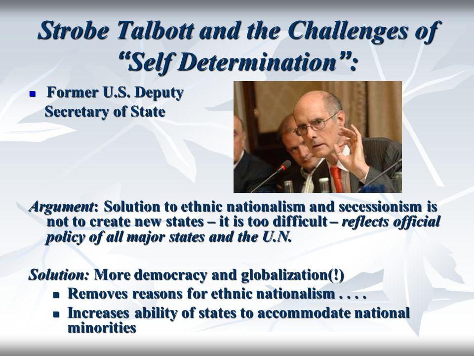 Strobe Talbott and the Challenges of Self Determination : Former U.S.