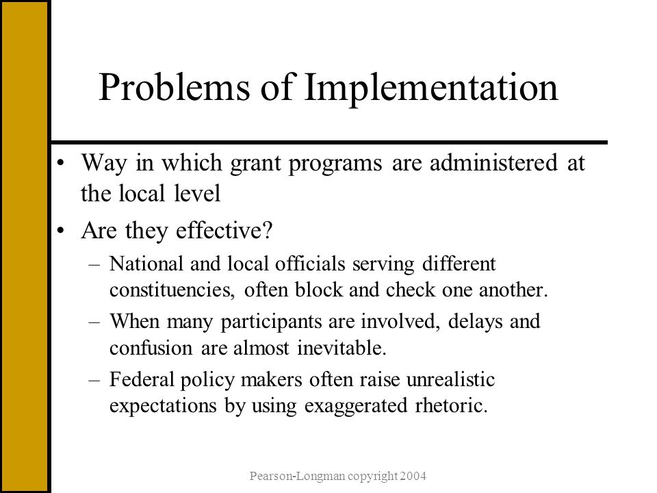 Problems of Implementation Way in which grant programs are administered at the local level Are they effective.