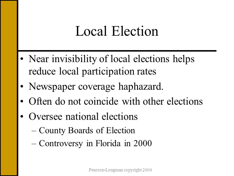 Local Election Near invisibility of local elections helps reduce local participation rates Newspaper coverage haphazard.
