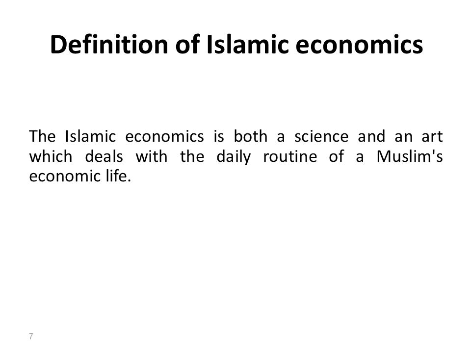 Definition of Islamic economics The Islamic economics is both a science and an art which deals with the daily routine of a Muslim s economic life.