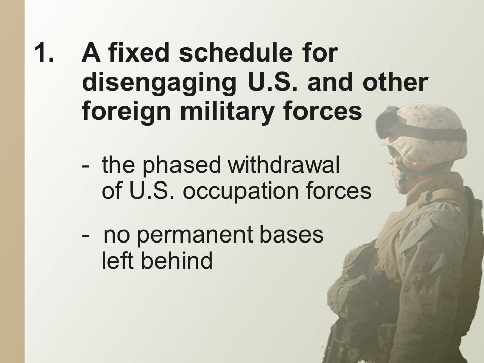 1.A fixed schedule for disengaging U.S.