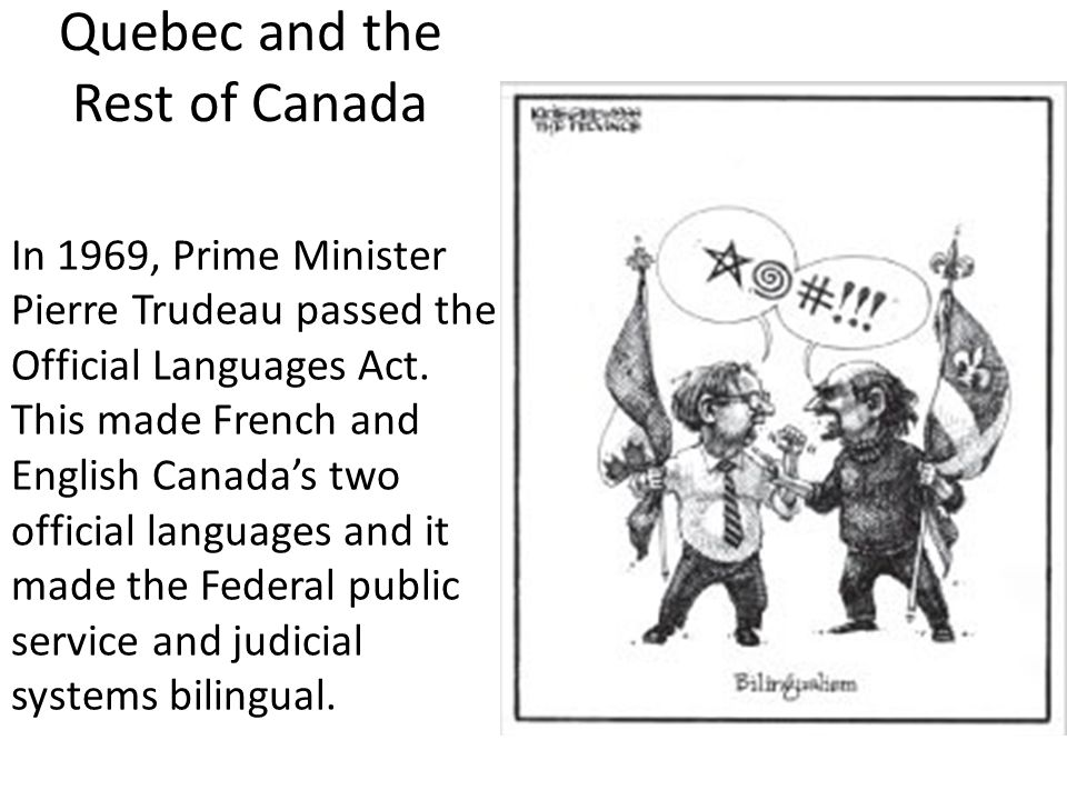 In 1969, Prime Minister Pierre Trudeau passed the Official Languages Act.