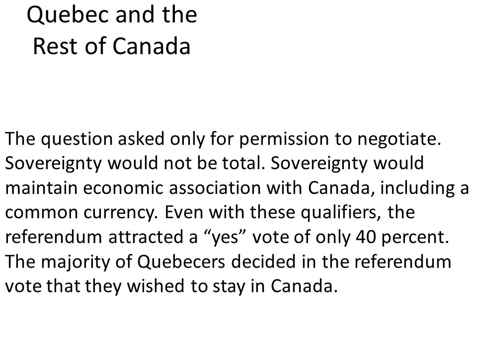 Quebec and the Rest of Canada The question asked only for permission to negotiate.