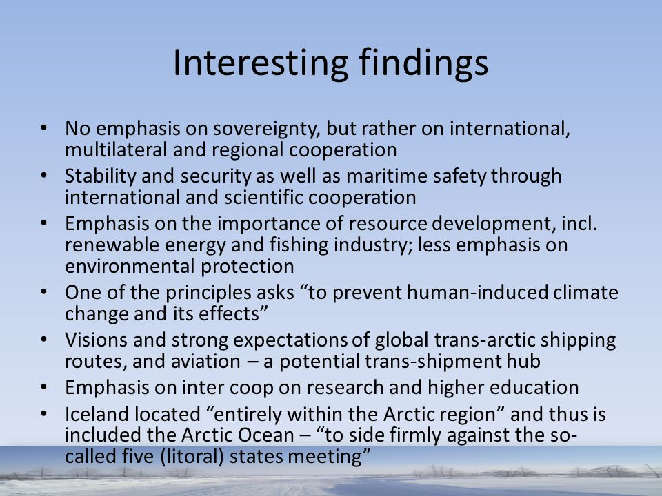 Interesting findings No emphasis on sovereignty, but rather on international, multilateral and regional cooperation Stability and security as well as