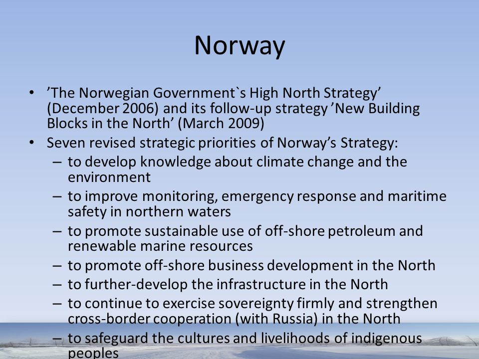 Norway 'The Norwegian Government`s High North Strategy' (December 2006) and its follow-up strategy 'New Building Blocks in the North' (March 2009) Sev