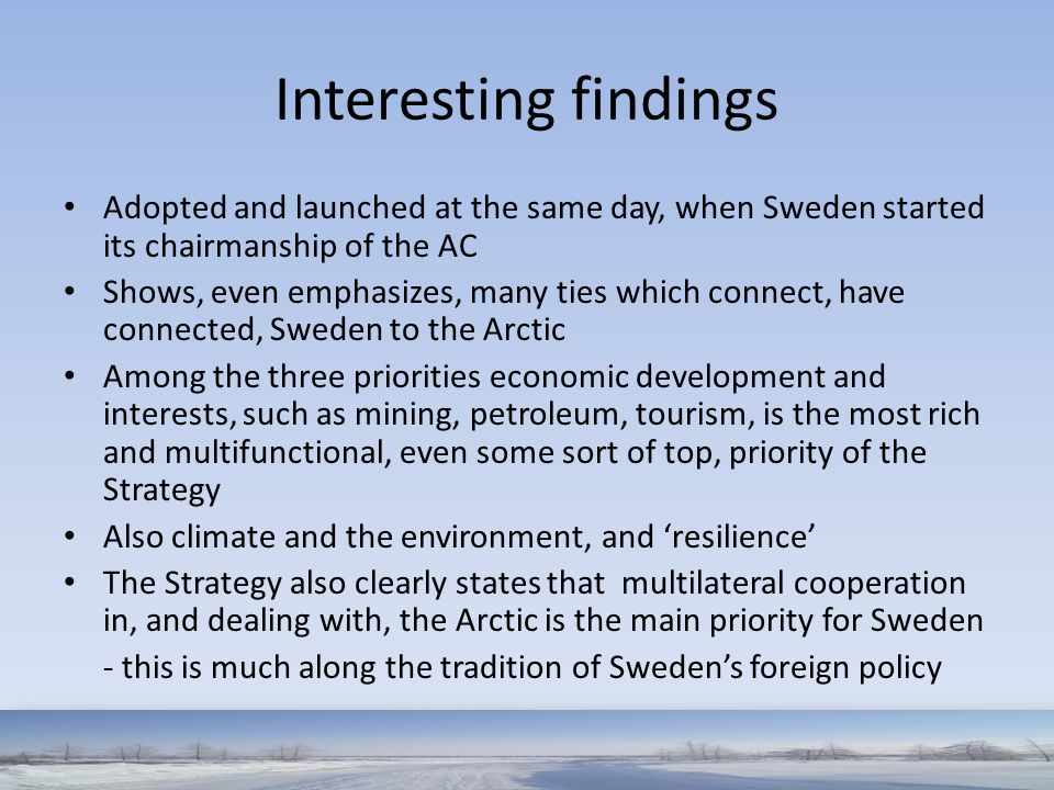 Interesting findings Adopted and launched at the same day, when Sweden started its chairmanship of the AC Shows, even emphasizes, many ties which conn