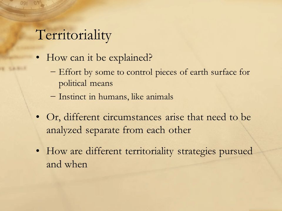 Territoriality How can it be explained.