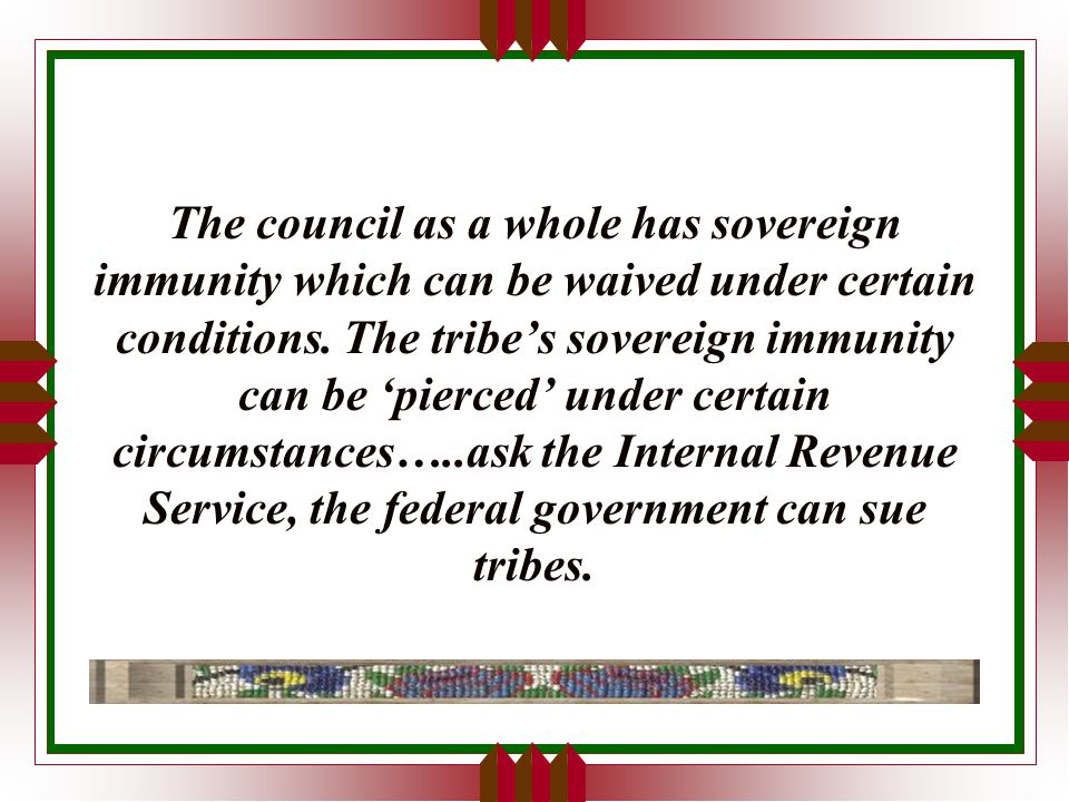 The council as a whole has sovereign immunity which can be waived under certain conditions.