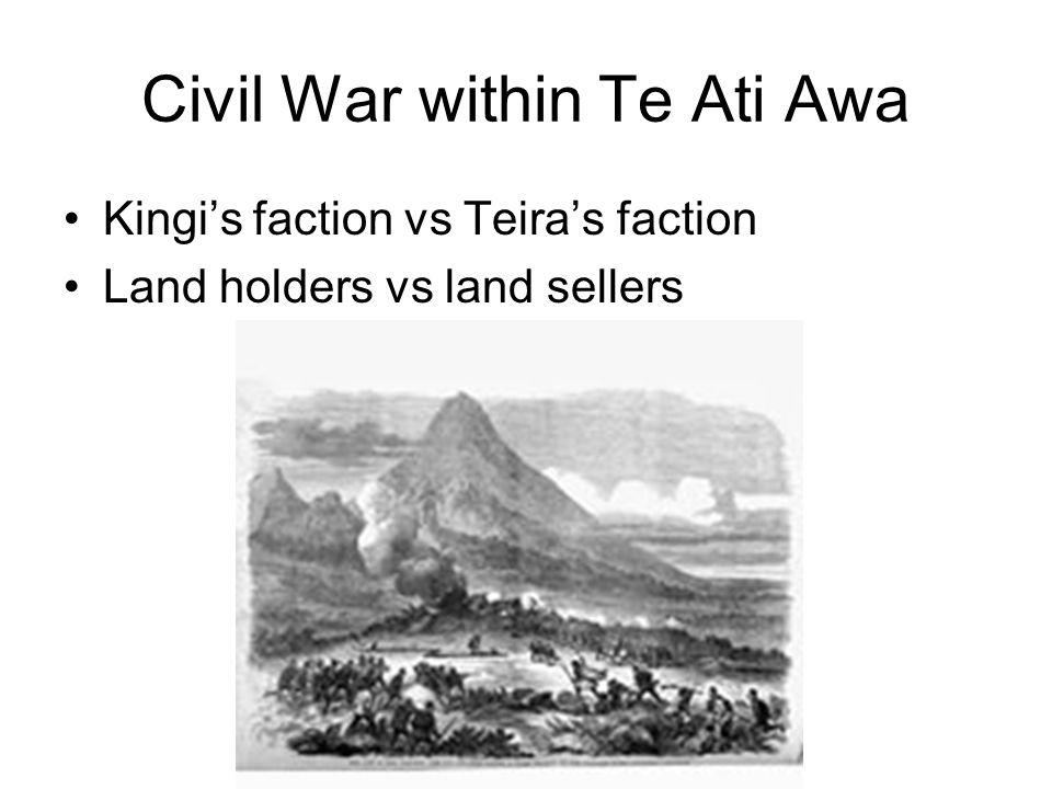 Civil War within Te Ati Awa Kingi's faction vs Teira's faction Land holders vs land sellers