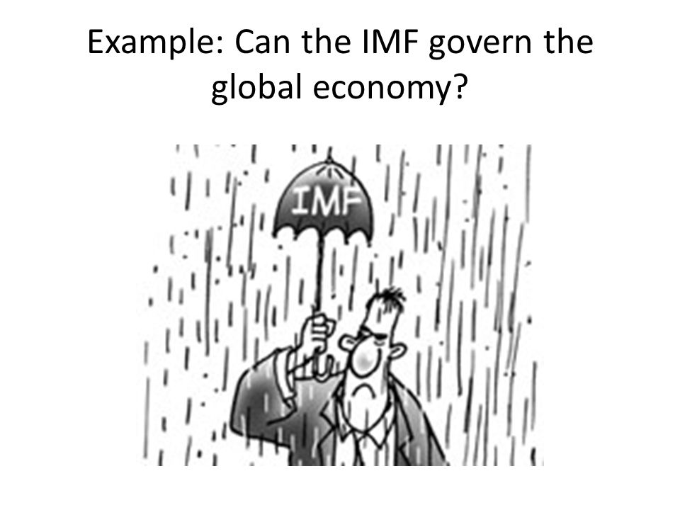 Example: Can the IMF govern the global economy