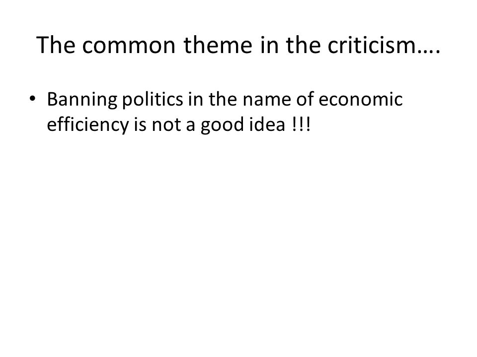 The common theme in the criticism….