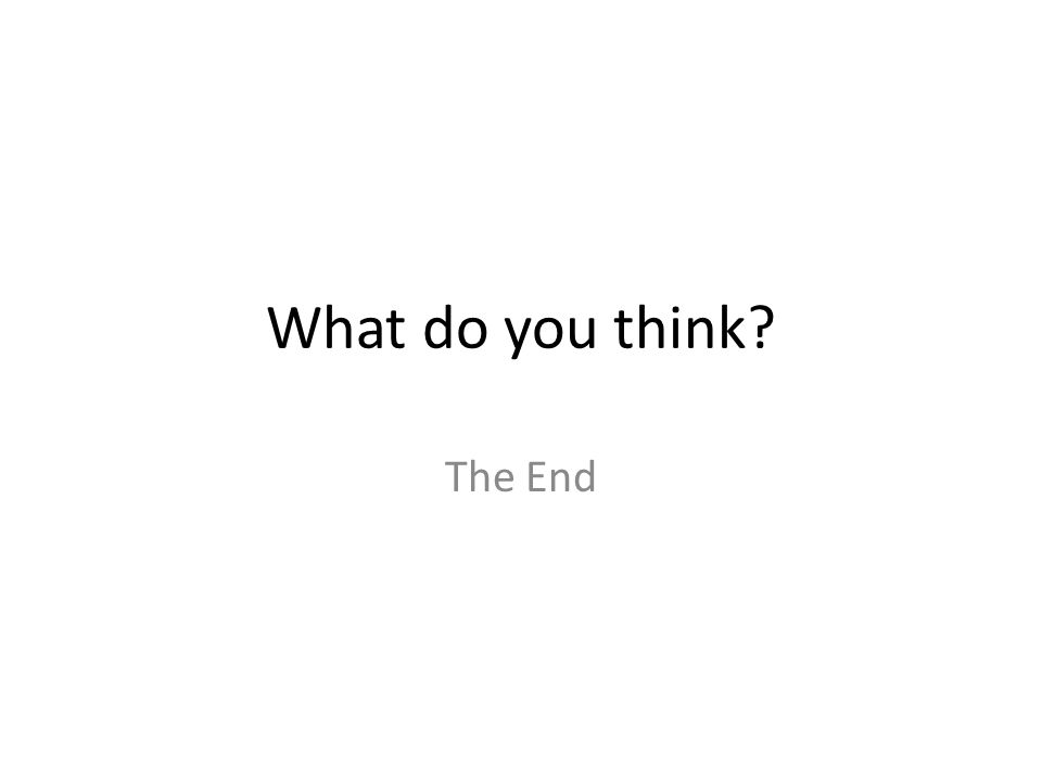 What do you think The End
