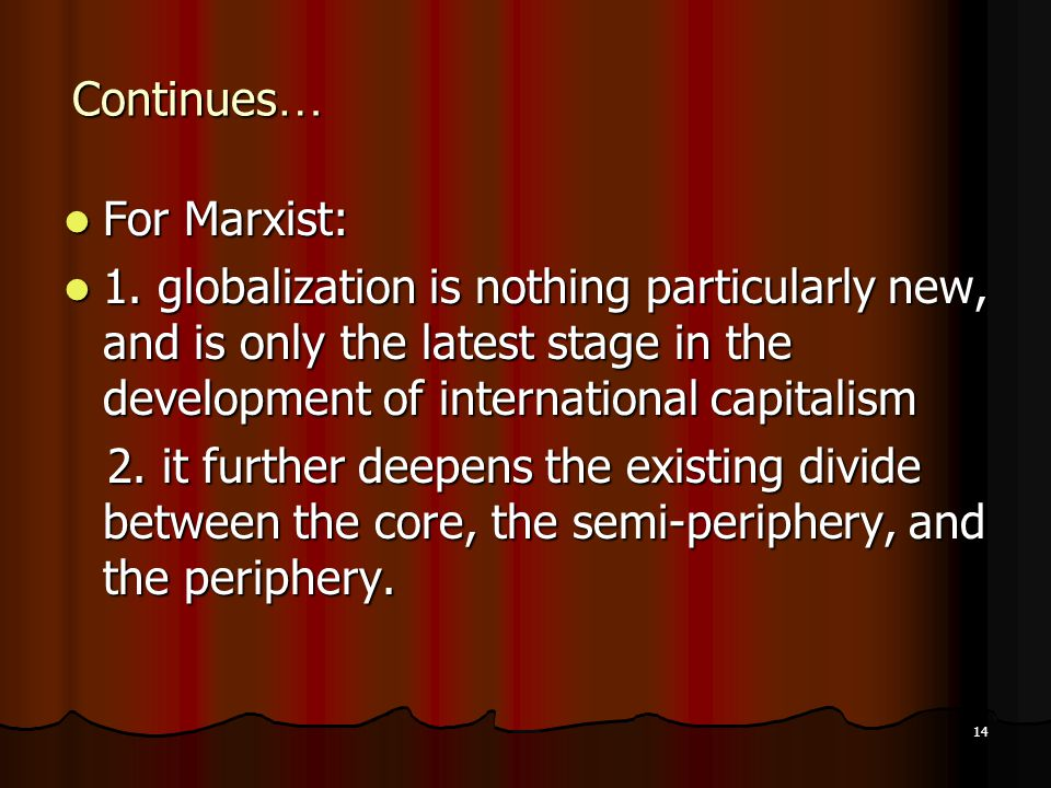 14 Continues … For Marxist: For Marxist: 1.