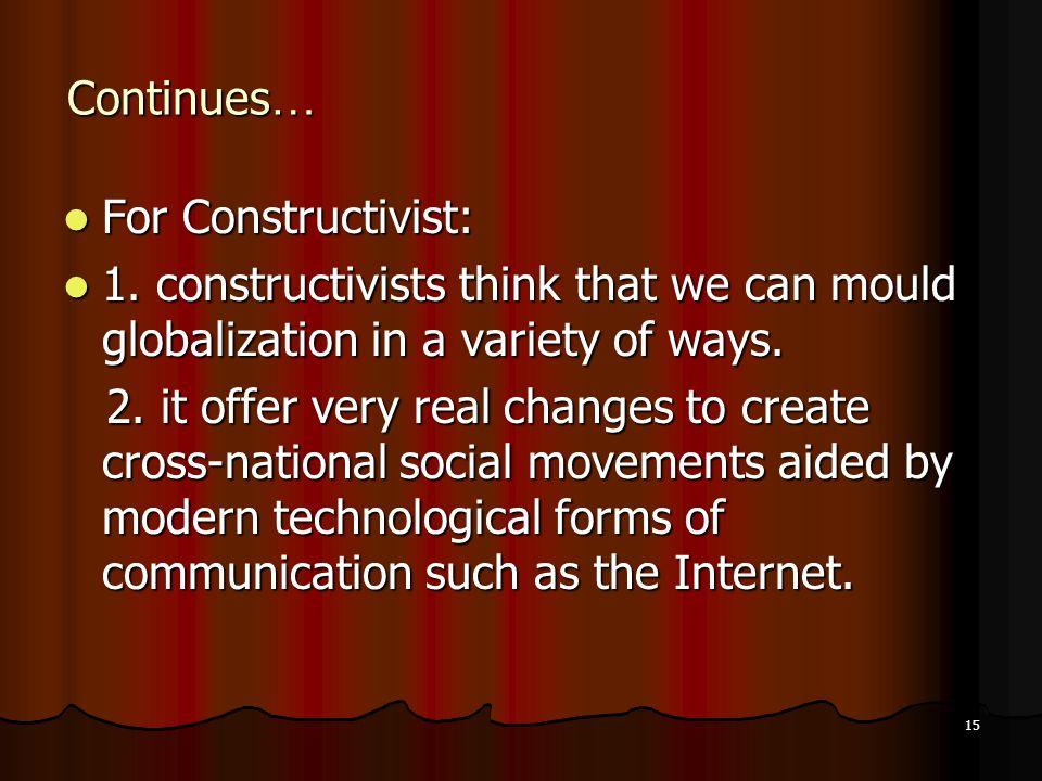 15 Continues … For Constructivist: For Constructivist: 1.