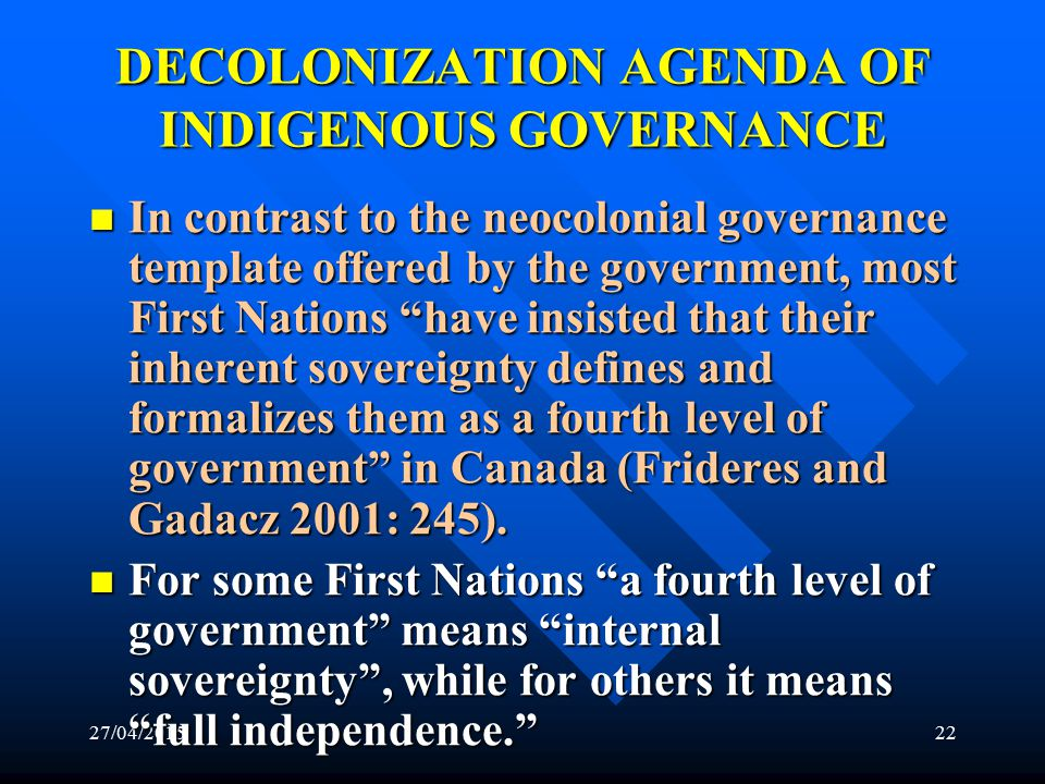 NEO-COLONIZATION AGENDA OF INDIGENOUS GOVERNANCE 4.