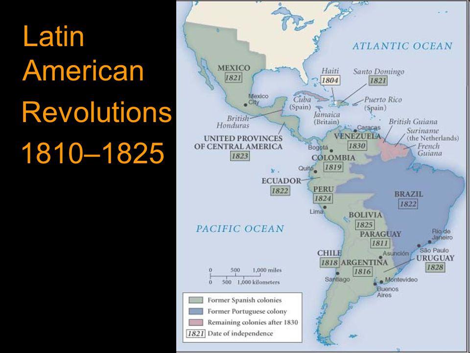 Latin American Revolutions 1810–1825