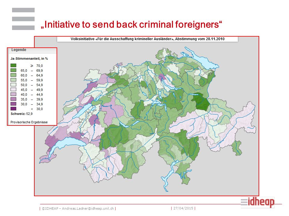 "| ©IDHEAP – Andreas.Ladner@idheap.unil.ch | | 27/04/2015 | ""Initiative to send back criminal foreigners"""
