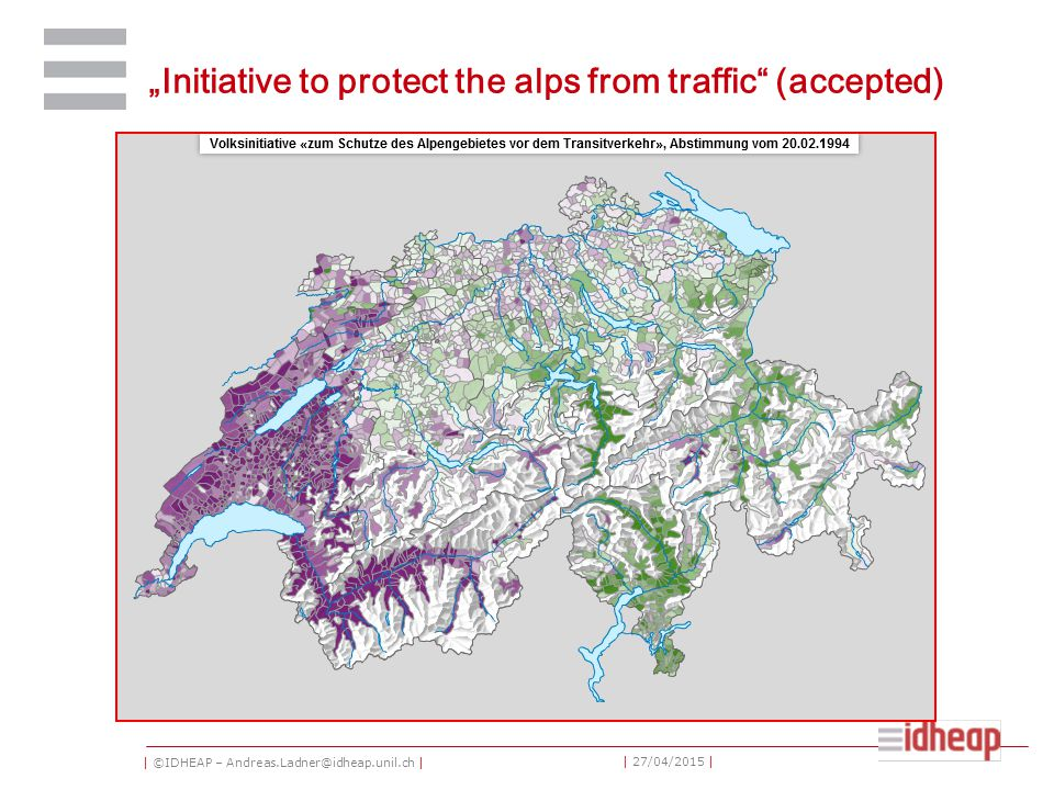 "| ©IDHEAP – Andreas.Ladner@idheap.unil.ch | | 27/04/2015 | ""Initiative to protect the alps from traffic"" (accepted)"
