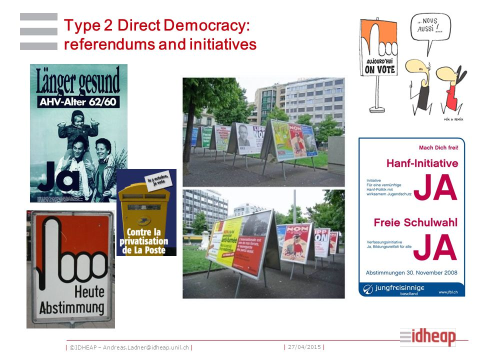 | ©IDHEAP – Andreas.Ladner@idheap.unil.ch | | 27/04/2015 | Type 2 Direct Democracy: referendums and initiatives