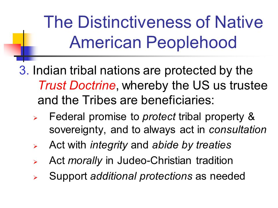 The Distinctiveness of Native American Peoplehood 3.