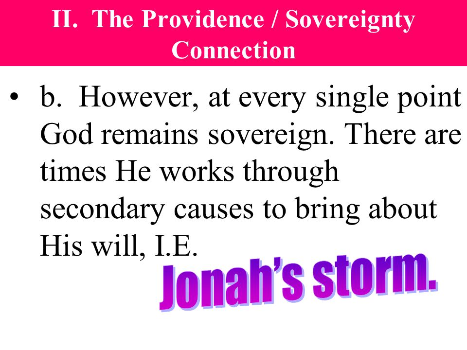 II.The Providence / Sovereignty Connection b.