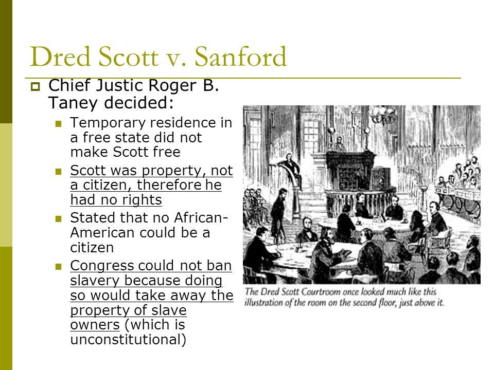 Dred Scott v.Sanford  Chief Justic Roger B.