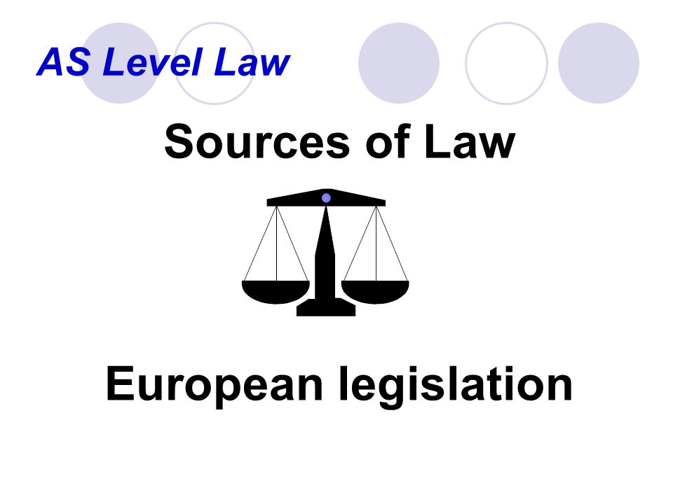 AS Level Law What You Need to Know: The main institutions of the European Union The main types of European Union legislation (regulations, directives, and decisions) The concepts of direct applicability, direct effect, and indirect effect What You Need to Discuss: The impact of European Union membership on the national sovereignty of the member states The relationship between the English courts and the Court of Justice of the European Union