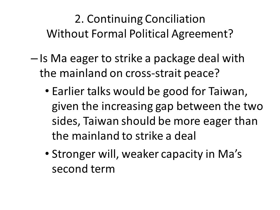 2. Continuing Conciliation Without Formal Political Agreement.