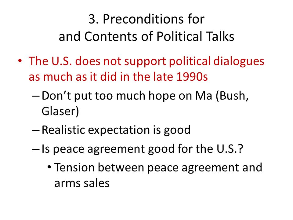 3. Preconditions for and Contents of Political Talks The U.S.