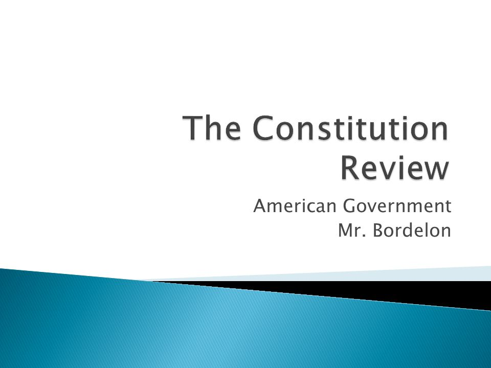 American Government Mr. Bordelon