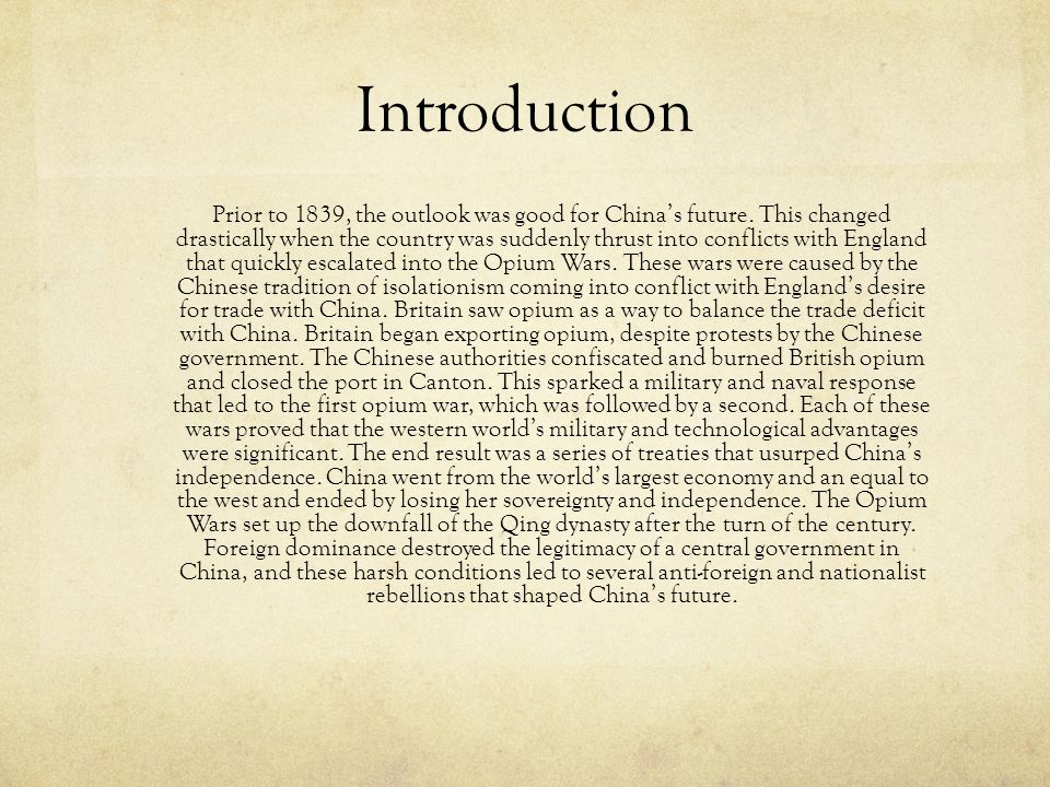 Introduction Prior to 1839, the outlook was good for China's future. This changed drastically when the country was suddenly thrust into conflicts with