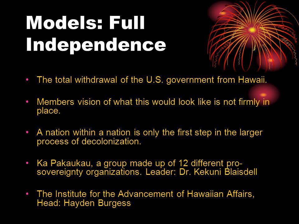 Models: Full Independence The total withdrawal of the U.S.