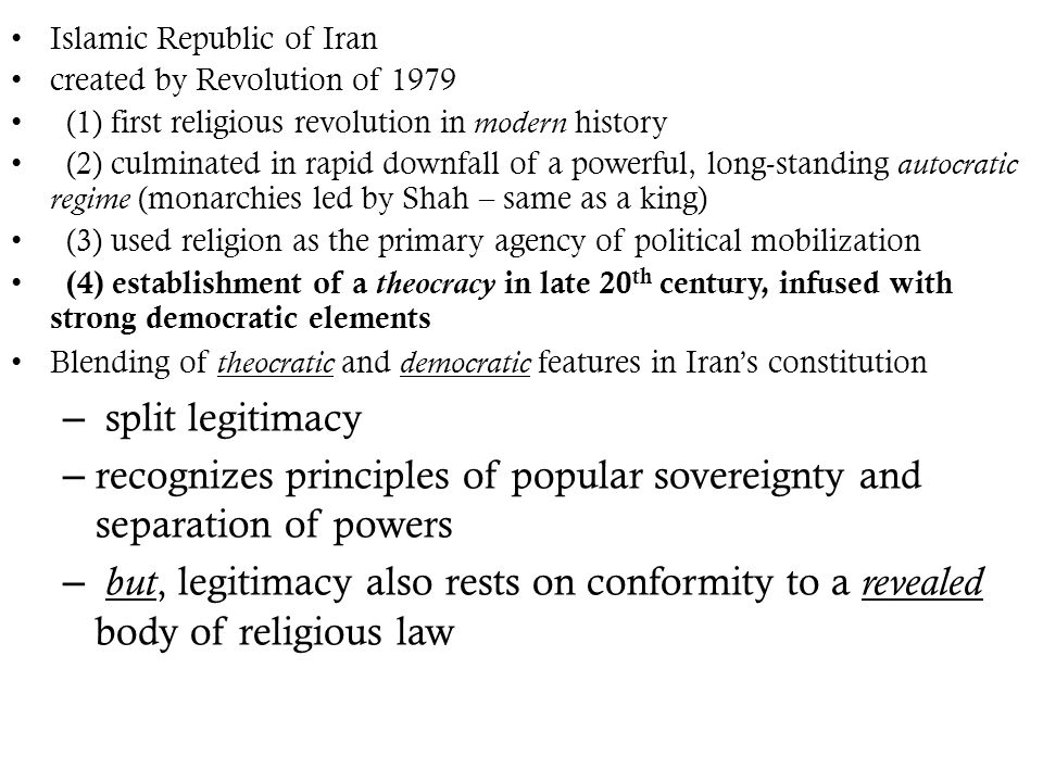 Islamic Republic of Iran created by Revolution of 1979 (1) first religious revolution in modern history (2) culminated in rapid downfall of a powerful
