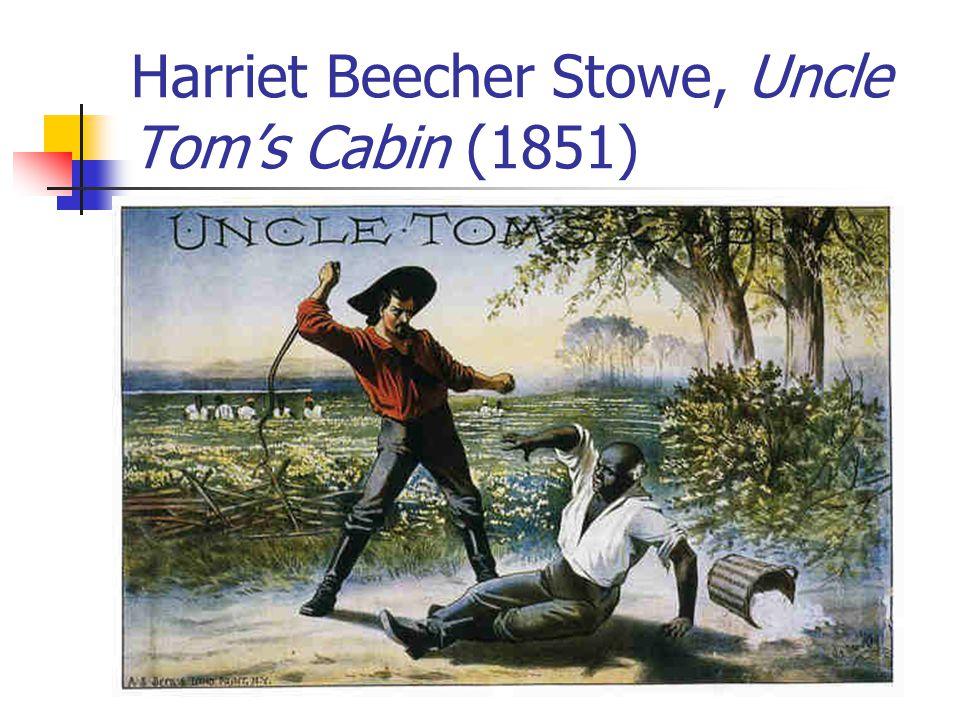 Harriet Beecher Stowe, Uncle Tom's Cabin (1851)