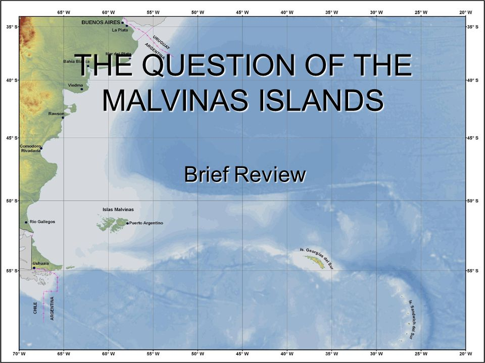 THE QUESTION OF THE MALVINAS ISLANDS Brief Review