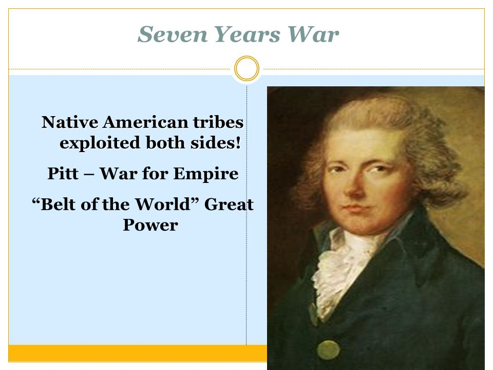 Seven Years War Native American tribes exploited both sides.
