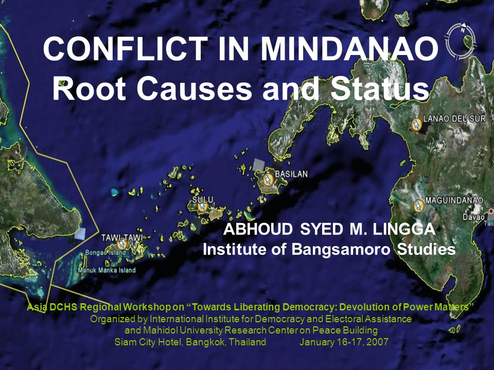 CONFLICT IN MINDANAO Root Causes and Status ABHOUD SYED M.