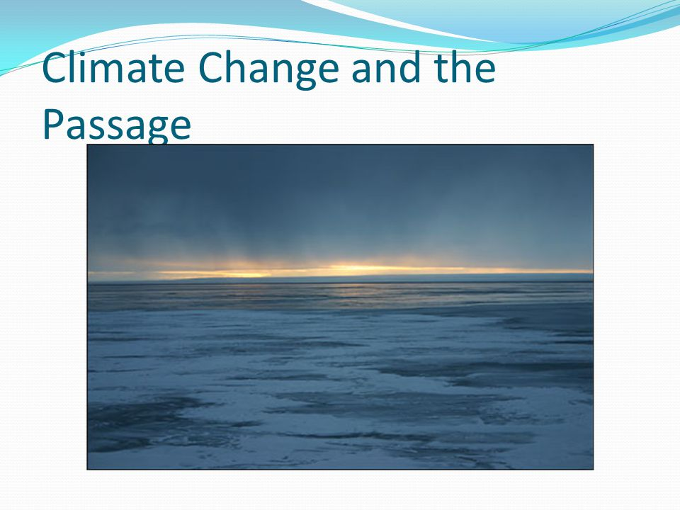 Climate Change and the Passage