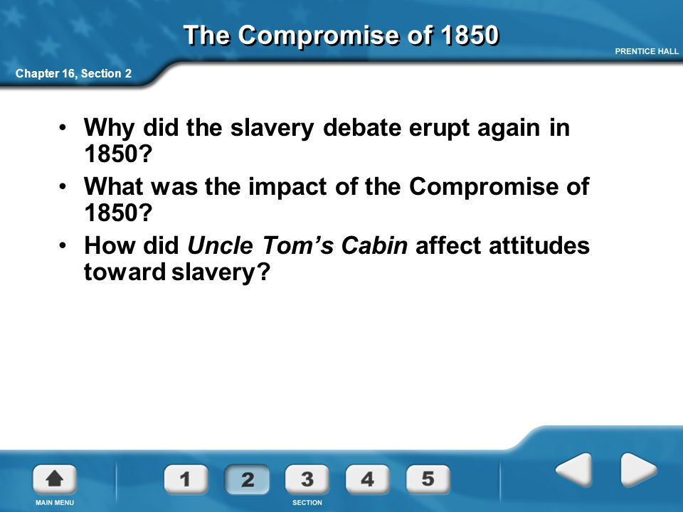 Chapter 16, Section 2 The Compromise of 1850 Why did the slavery debate erupt again in 1850.