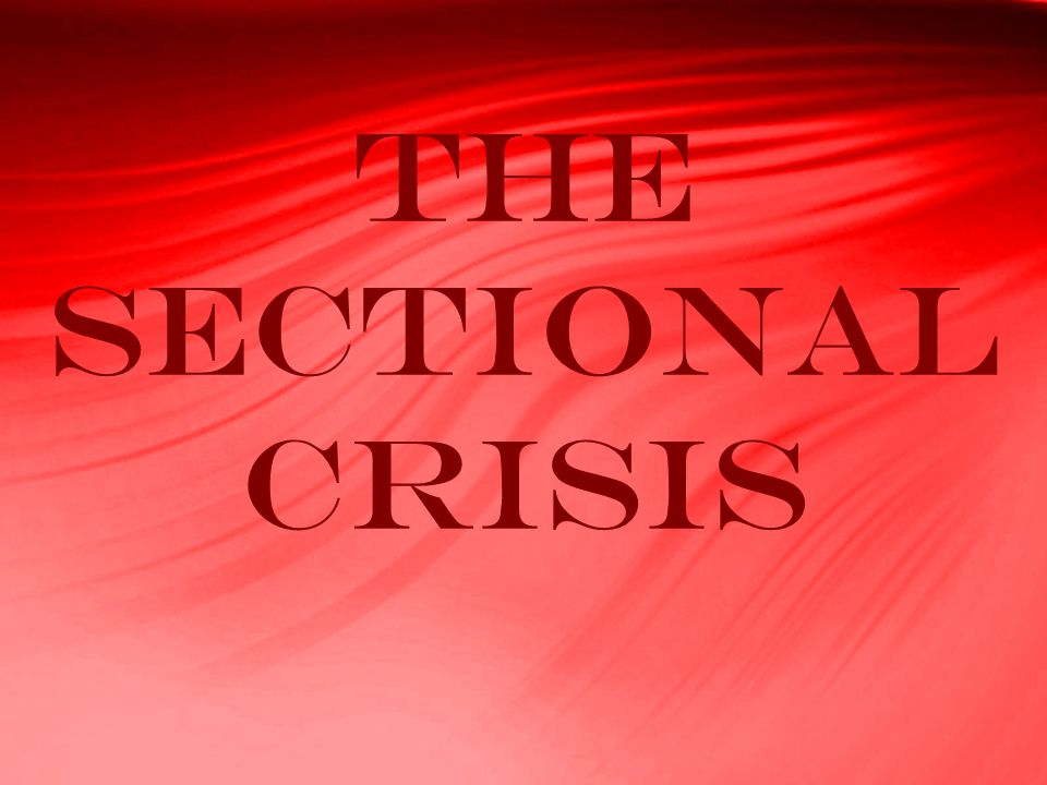 The Sectional Crisis