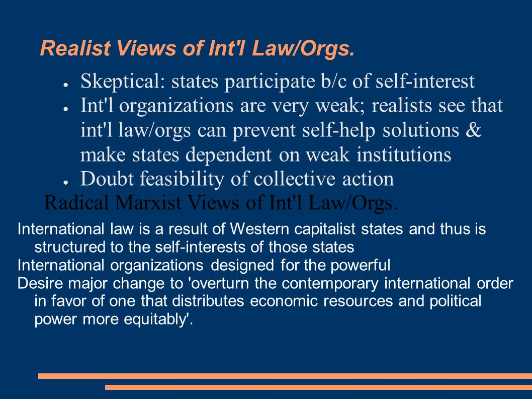 Realist Views of Int l Law/Orgs.