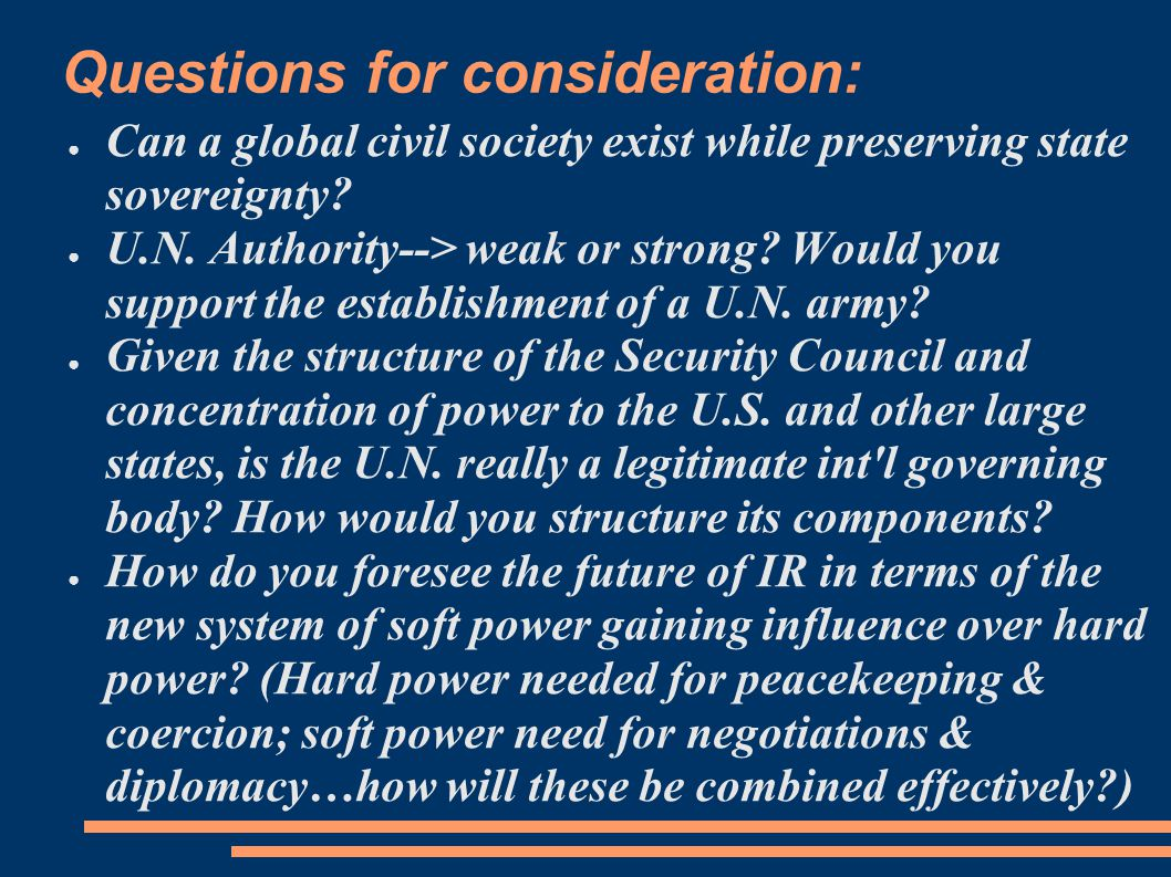 Questions for consideration: ● Can a global civil society exist while preserving state sovereignty.