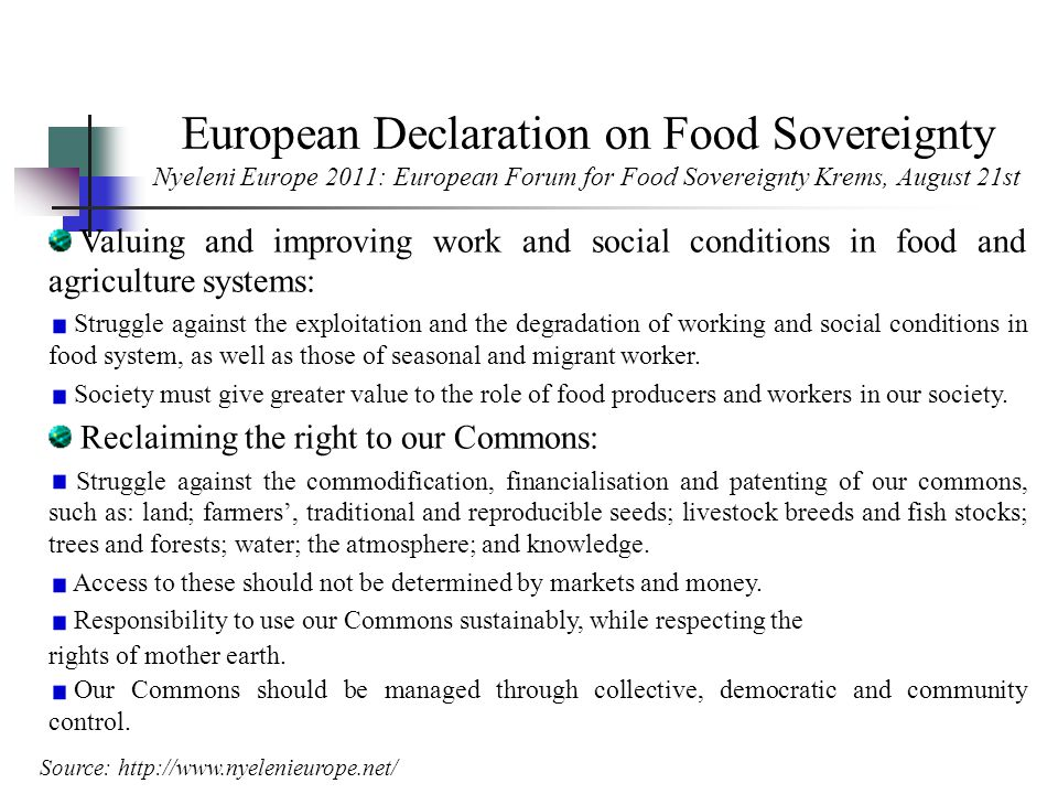 European Declaration on Food Sovereignty Nyeleni Europe 2011: European Forum for Food Sovereignty Krems, August 21st Valuing and improving work and so