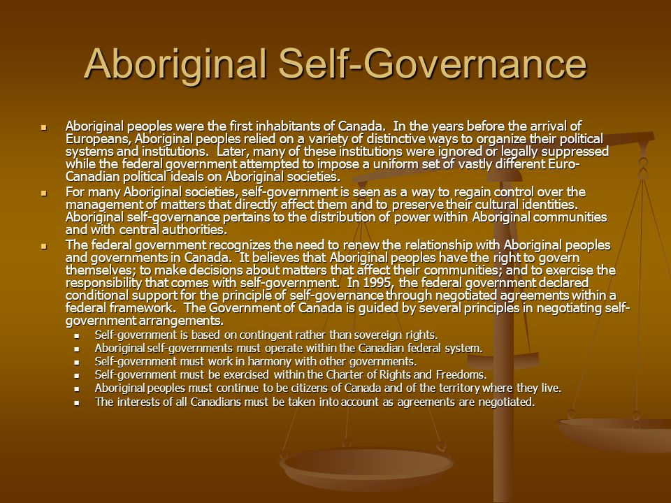 Aboriginal Self-Governance Aboriginal peoples were the first inhabitants of Canada.