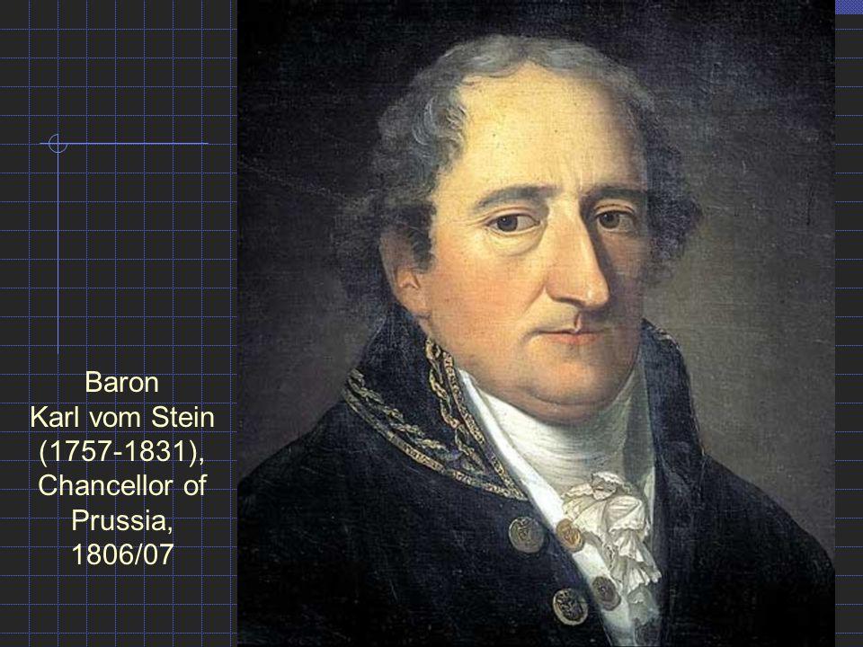 Baron Karl vom Stein (1757-1831), Chancellor of Prussia, 1806/07