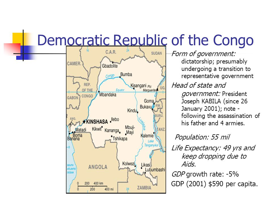 Democratic Republic of the Congo Form of government: dictatorship; presumably undergoing a transition to representative government Head of state and government: President Joseph KABILA (since 26 January 2001); note - following the assassination of his father and 4 armies.