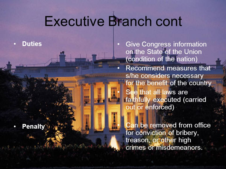 Executive Branch cont Powers cont.Commission all officers of the U.S.