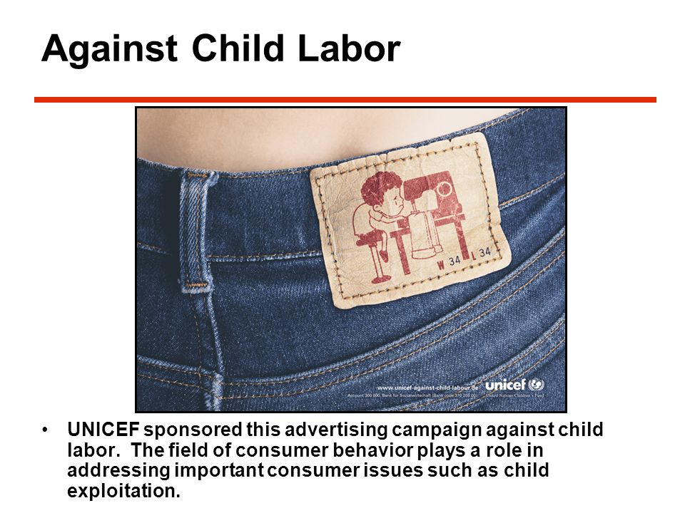 Against Child Labor UNICEF sponsored this advertising campaign against child labor.
