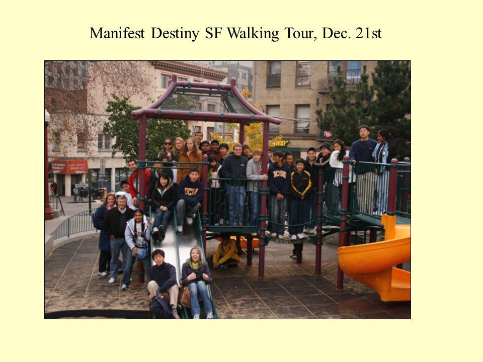 Manifest Destiny SF Walking Tour, Dec. 21st