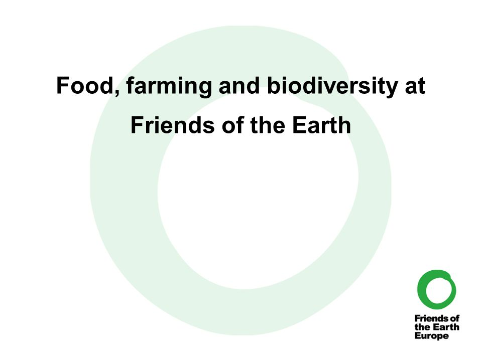 Food, farming and biodiversity at Friends of the Earth